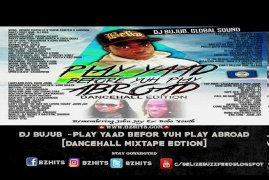 Dj BujuB- Play Yaad Before Abroad Mixtape (Global Sound)